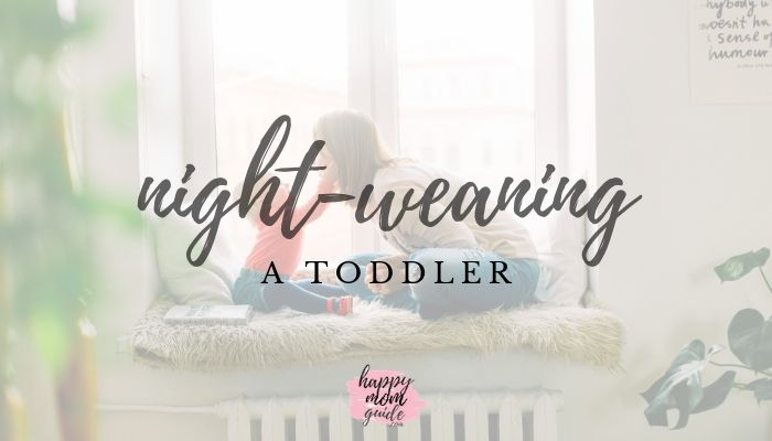 Night Weaning My Toddler - How I Night Weaned in 3 Days