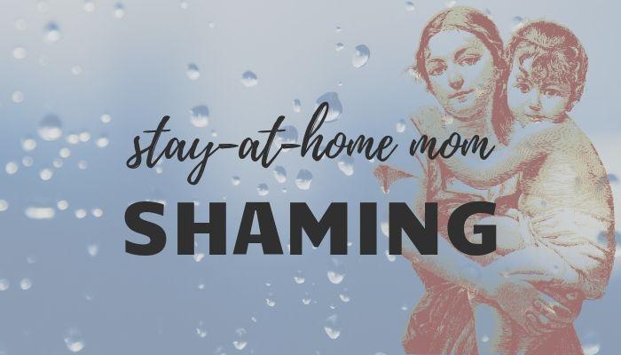 Stay at Home Mom Shaming
