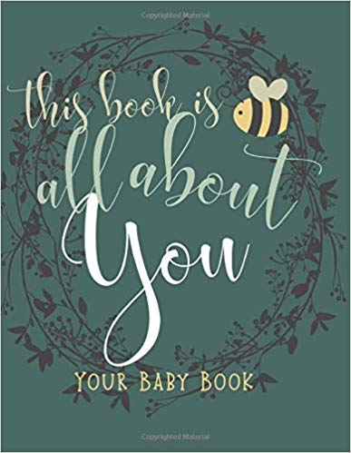 This Book is All About You: Your Baby Book